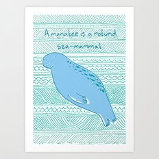 Manatees are Rotund Sea-Mammals Art Print