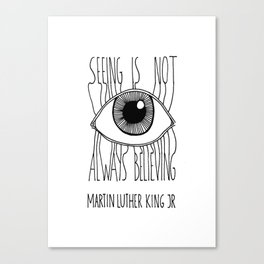 """seeing is not always believing"" Canvas Print"