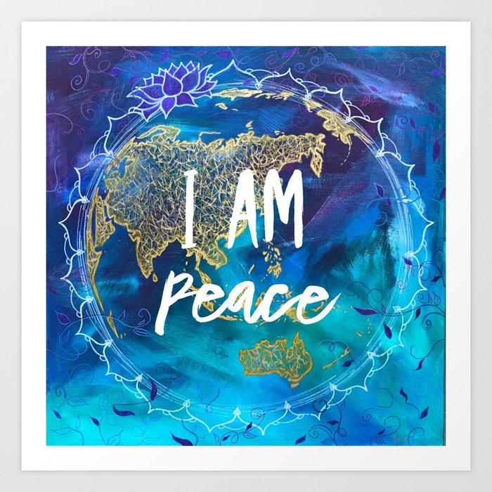 I am Peace Affirmation Quote Art Print