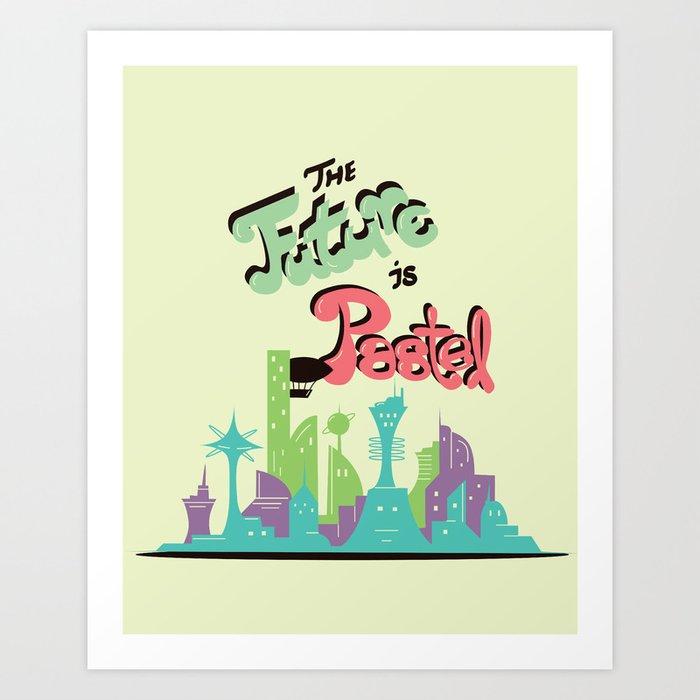 THE FUTURE IS PAST(EL) Art Print