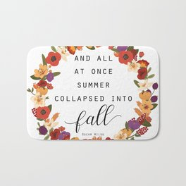 And All At Once Summer Collapsed Into Fall Bath Mat