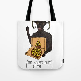 THE SECRET CULT OF THE PIZZA EATERS Tote Bag