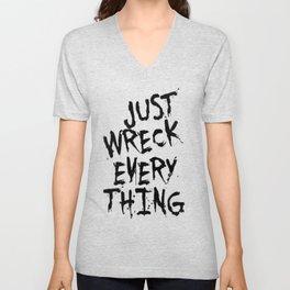 Just Wreck Everything Unisex V-Neck