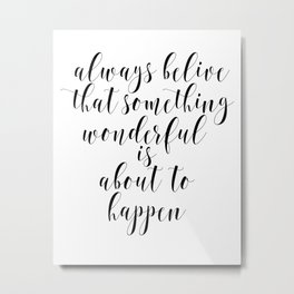 Motivational Poster, Typography Quote, Inspirational Art Metal Print