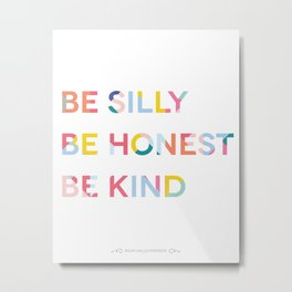 Be Silly, Be Honest, Be Kind Colourful Geometric Metal Print