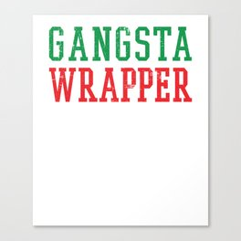 Gangsta Wrapper Pun Shirt for Moms, Dads, Present Wrappers Canvas Print