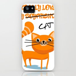 I really love my cat iPhone Case