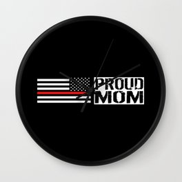 Firefighter: Proud Mom (Thin Red Line) Wall Clock