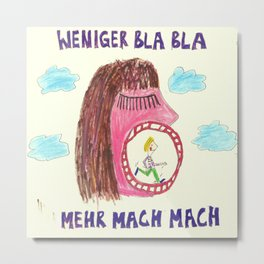 WENIGER BLA BLA - MEHR MACH MACH  (less blabla, more do do!) (square) Metal Print