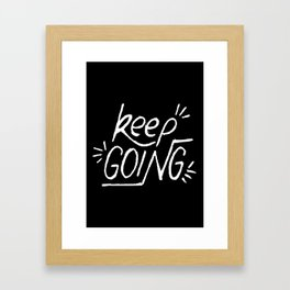 Keep going hand lettering on a black chalkboard . Motivation quote. Framed Art Print