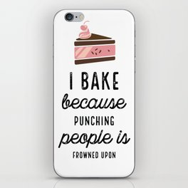 I Bake Because Punching People Is Frowned Upon With Cake iPhone Skin