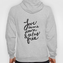 """Love Came Down"" Hand Lettered Design Hoody"