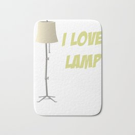 Anchorman Design I Love Lamp Funny Shirt Bath Mat
