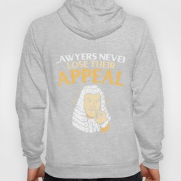 Lawyers Never Lose Their Appeal Gift Hoody