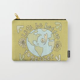 let's be better together // protect mother earth // retro art by surfy birdy Carry-All Pouch