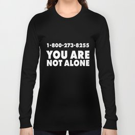 1-800-273-8255 You are not Alone Long Sleeve T-shirt