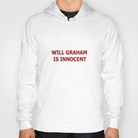 will graham Hoodies featuring Will Graham Is Innocent by TheseRmyDesigns