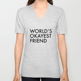 World's okayest friend Unisex V-Neck