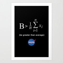 NASA: Be Greater Than Average Art Print
