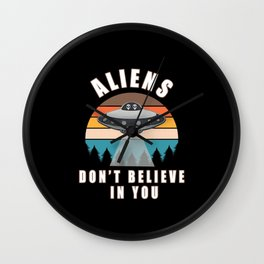Aliens dont believe in you Wall Clock