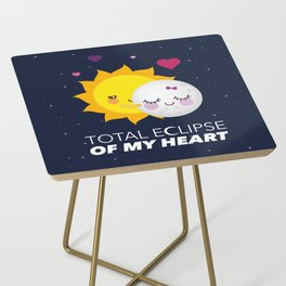 Total eclipse of my heart Side Table