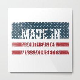 Made in South Easton, Massachusetts Metal Print