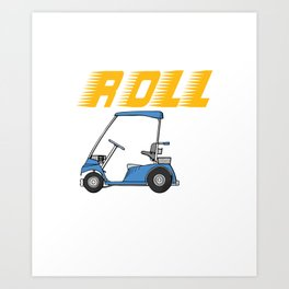 This Is How I Roll Motorized Vehicle Trolley Golfcart Automotive Mobile Gift Art Print