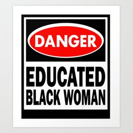 EDUCATED BLACK WOMEN Art Print