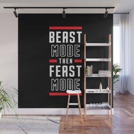 Beast Mode Then Feast Mode Wall Mural