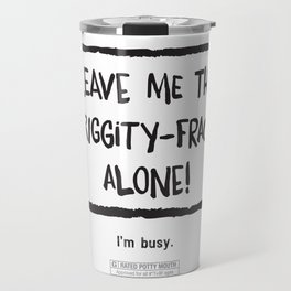 I'm Busy Travel Mug