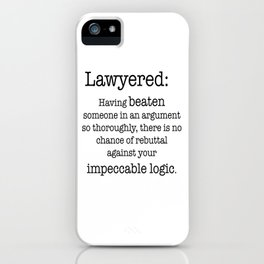 Lawyered iPhone Case