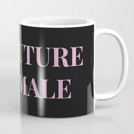 The future is female black-pink Coffee Mug