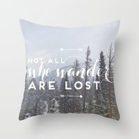 not all who wander Throw Pillows featuring Not all who wander... by E. Phillips - Creative Designer