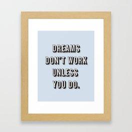 Dreams Don't Work Unless You Do Blue Framed Art Print