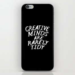 Creative Minds Are Rarely Tidy (Black & White) iPhone Skin