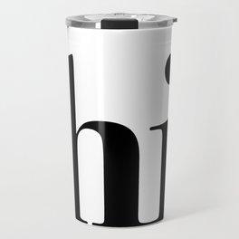 Hi Typography Travel Mug