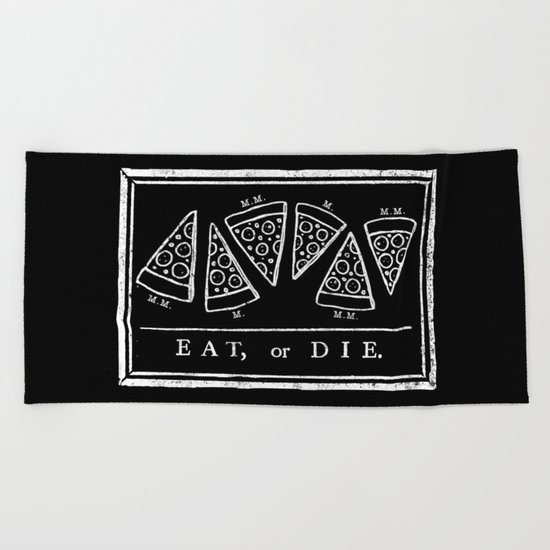 Eat, or Die (black) Beach Towel
