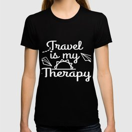 Traveler? Loves to Travel? Independence With Therapy. Get up, get better, get here! Let's Travel! T-shirt