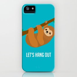 Let's Hang Out iPhone Case