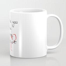 I like you more than Dessert Coffee Mug
