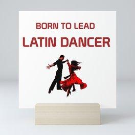 Born to lead - Latin Dancer Mini Art Print