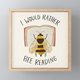 I Would Rather Bee Reading Framed Mini Art Print