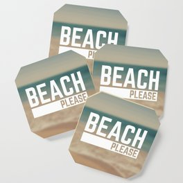 Beach Please Funny Quote Coaster