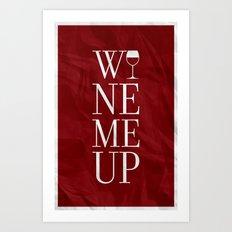 Wine Me Art Print