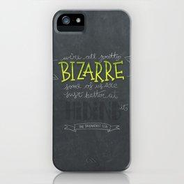 Breakfast Club: We're All Pretty Bizarre iPhone Case
