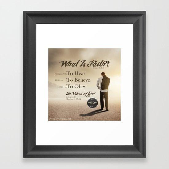 What Is Faith? Framed Art Print