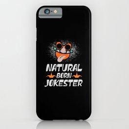 Natural Born Jokester iPhone Case