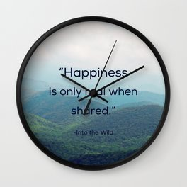 Happiness is only real when shared Wall Clock