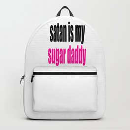 Satan Is My Sugar Daddy, Home Decor, Gift For Her Backpack