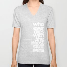 whoever dies with the most stuff wins Unisex V-Neck